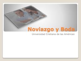 Noviazgo y Boda - Universidad Cristiana de Las Américas
