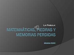 Matemáticas, piedras y memorias perdidas