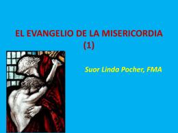 EL EVANGELIO DE LA misericorida (1) Suor Linda
