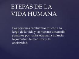 ETEPAS DE LA VIDA HUMANA