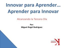 Innovar para Aprender… Aprender para Innovar Por