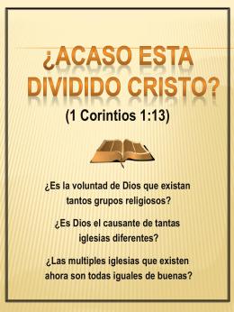 Acaso esta dividido Cristo