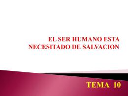 EL SER HUMANO ESTA NECESITADO DE SALVACION