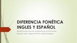 DIFERENCIA FONÉTICA INGLES Y ESPAÑOL