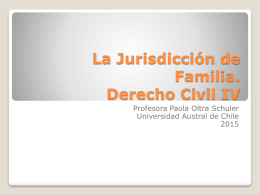 La Jurisdicción de Familia. Derecho Civil IV