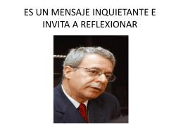 ES UN MENSAJE INQUIETANTE E INVITA A REFLEXIONAR