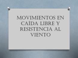 7 Movimientos en caída libre y resistencia al viento