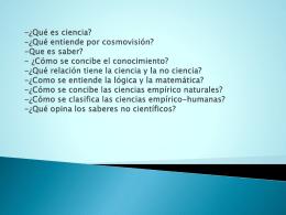 ¿Qué es ciencia? -¿Qué entiende por cosmovisión?