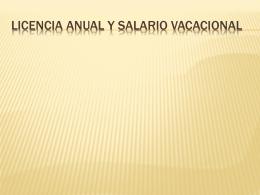 LICENCIA ANUAL Y SALARIO VACACIONAL