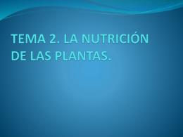 TEMA 2. LA NUTRICIÓN DE LAS PLANTAS.