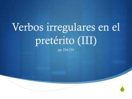 Verbos irregulares en el pretérito (III)