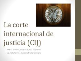 La corte internacional de justicia (CIJ)