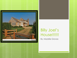 Billy Joel*s House!!!!!!
