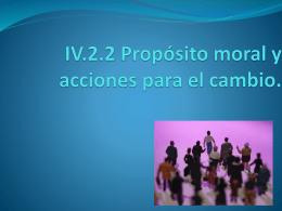 IV.2.2 Propósito moral y acciones para el cambio.