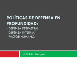 Políticas de defensa en profundidad: - Defensa