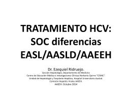 TRATAMIENTO HCV: SOC diferencias EASL/AASLD/AAEEH