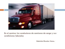 los conductores de camiones de carga y sus condiciones laborales