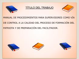 Manual de procedimientos para supervisores como vía de control a