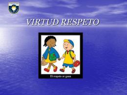 Virtud Respeto – Presentación, Definición y Consignas