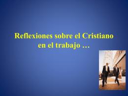 Reflexiones sobre el Cristiano en el trabajo *