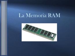 La Memoria RAM - Organización de un Sistema Computacional