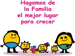 La familia es el principal agente a partir del cual el niño desarrollará