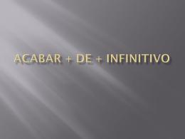 Acabar + de + Infinitivo