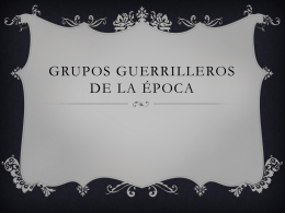Grupos Guerrilleros de la Época