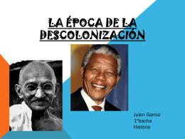 La época de la decolonización (Julen García)