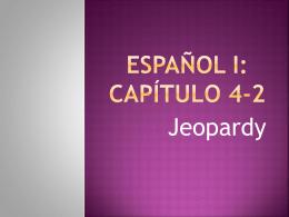 EspaÑOL I: CapÍtulo 4-2