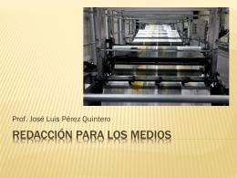 Redacción para los Medios - Prof. José Luis Pérez Quintero