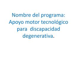 Nombre del programa: Apoyo tecnológico para discapacidad