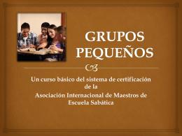 Grupos pequeños (PowerPoint) - Asociación Metropolitana Adventista
