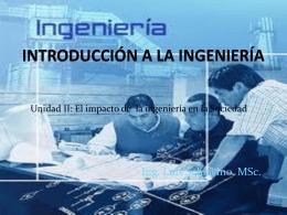 UNIDAD II. Impacto de la Ingeniería