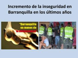 Incremento de la inseguridad en Barranquilla en los últimos años