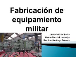 Fabricación de Equipamiento militar (final)