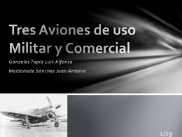 Tres Aviones de uso Militar y Comercial