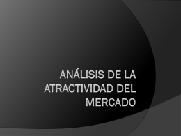 Analisis de la Atractividad del Mercado - Marketing-Estrategico