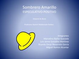 Sombrero Amarillo ESPECULATIVO