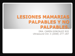 LESIONES MAMARIAS PALPABLES Y NO PALPABLES.
