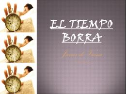 EL TIEMPO BORRA