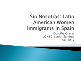 Sin Nosotras: Latin American Women Immigrants in Spain