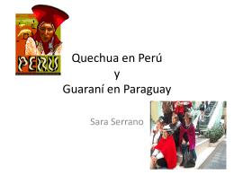 Quechua en Perú y Guaraní en Paraguay