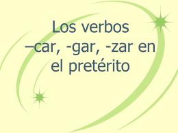 Los verbos *car, -gar, -zar en el pretérito