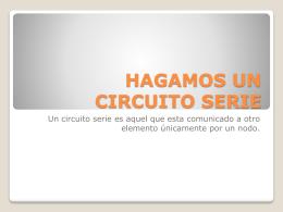 HAGAMOS UN CIRCUITO SERIE - electronico