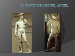 El David de Miguel Ángel.