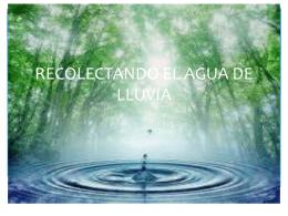 RECOLECTANDO EL AGUA DE LLUVIA