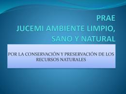 PRAE JUCEMI AMBIENTE LIMPIO, SANO Y NATURAL