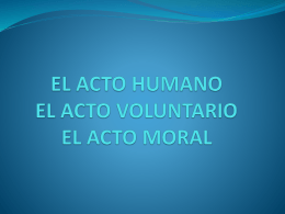 el acto humano - EDS 606. Seminario: Fines, Ética y Formación en