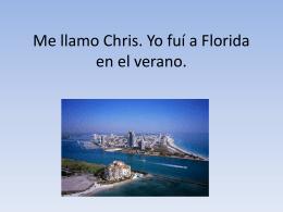 Me llamo Chris. Yo fue